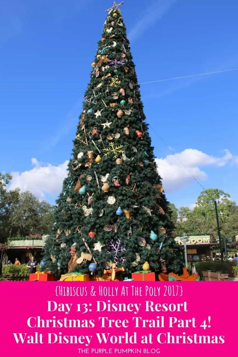 Day 13: Disney Resort Christmas Tree Trail Part 4 / H&H@TP 2017
