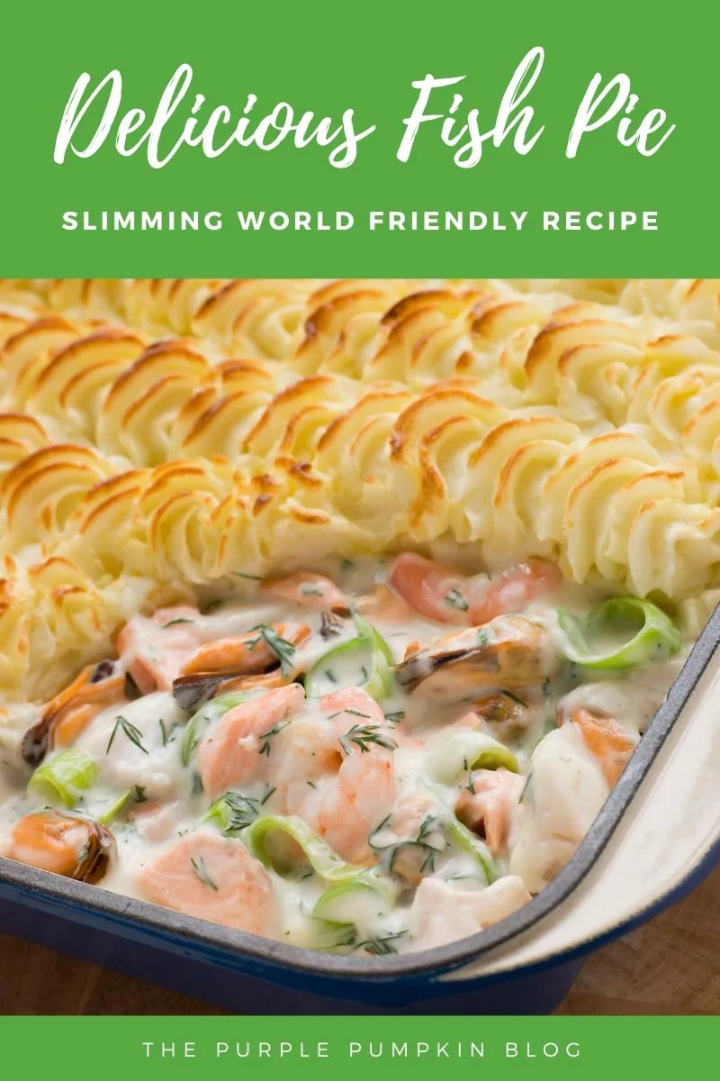 Delicious Fish Pie - A Slimming World Friendly Recipe