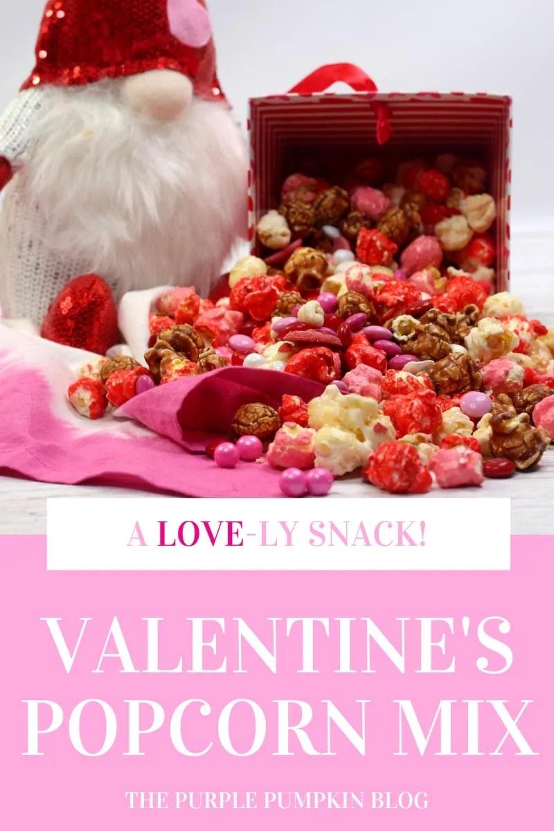 A Love-ly Snack! Valentine's Popcorn Mix