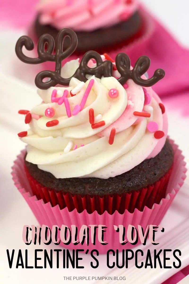 Chocolate'Love' Valentine's Cupcakes
