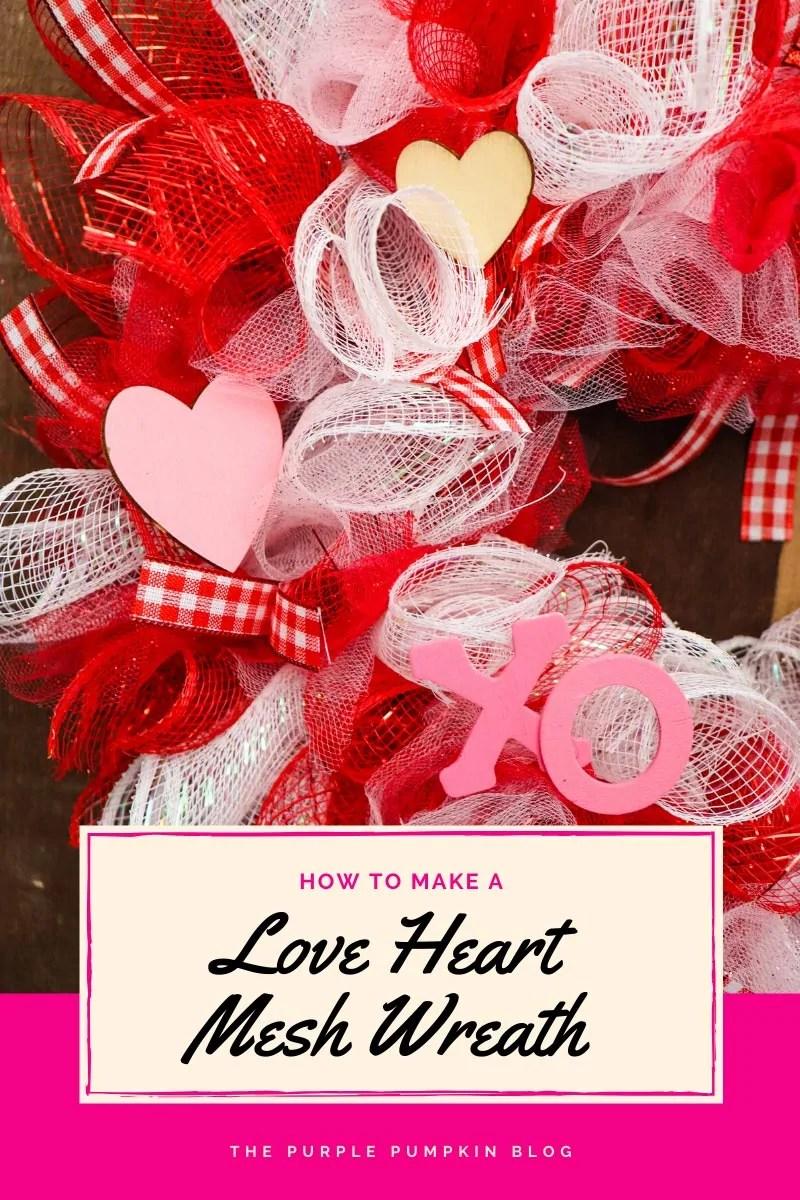 How to make a love heart mesh wreath
