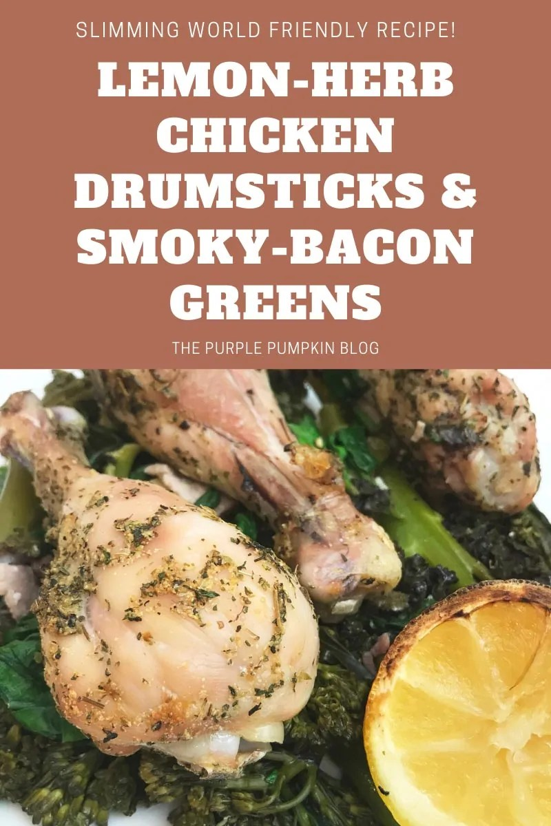 Slimming World Friendly Recipe! Lemon-Herb Chicken Drumsticks & Smoky-Bacon Greens. A plate with lemon-herb chicken drumsticks sat upon a variety of green vegetables and a half roasted lemon. Photo of the same dish throughout from various angles but with different text overlay.