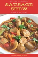 Easy Slow Cooker Dinner - Sausage Stew