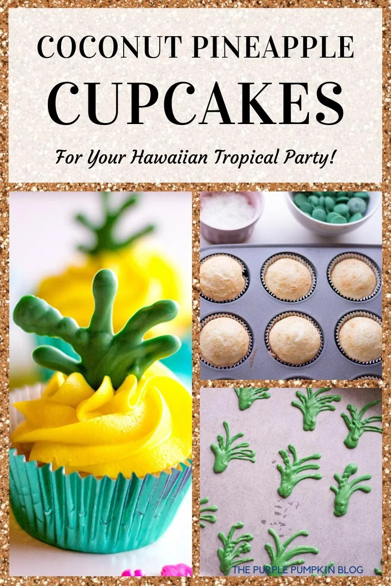 Text overlay: Coconut Pineapple Cupcakes for your Hawaiian Tropical Party! Three images: baked cupcakes green candy melt leaves finished pineapple cupcakes