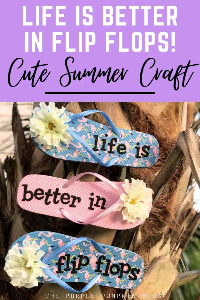 Life is Better in Flip Flops! Cute Summer Craft