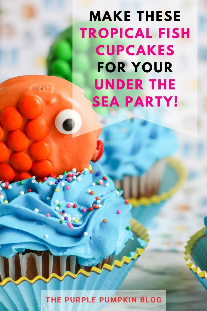 """Text overlay: """"Make these tropical fish cupcakes for your under the sea party!"""" Cupcakes decorated with blue frosting and multi-colored sprinkles, topped with a candy-coated cookie """"fish"""" in various colors. Similar images of the cupcakes used throughout from various angles and different text overlay unless otherwise described"""