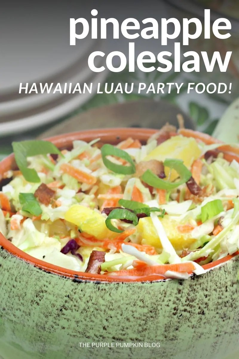 """A bowl of coleslaw made with pineapple and bacon, and garnished with green onions. Text overlay says""""Pineapple Coleslaw - Hawaiian Luau Party Food"""" Photos of the recipe are similar throughout from various angles and with different text overlay, unless otherwise described."""