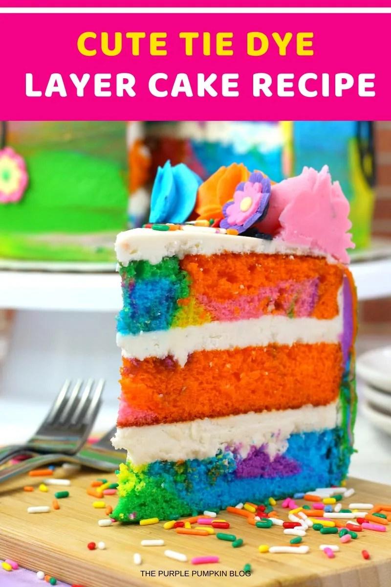 Cute Tie Dye Layer Cake Recipe