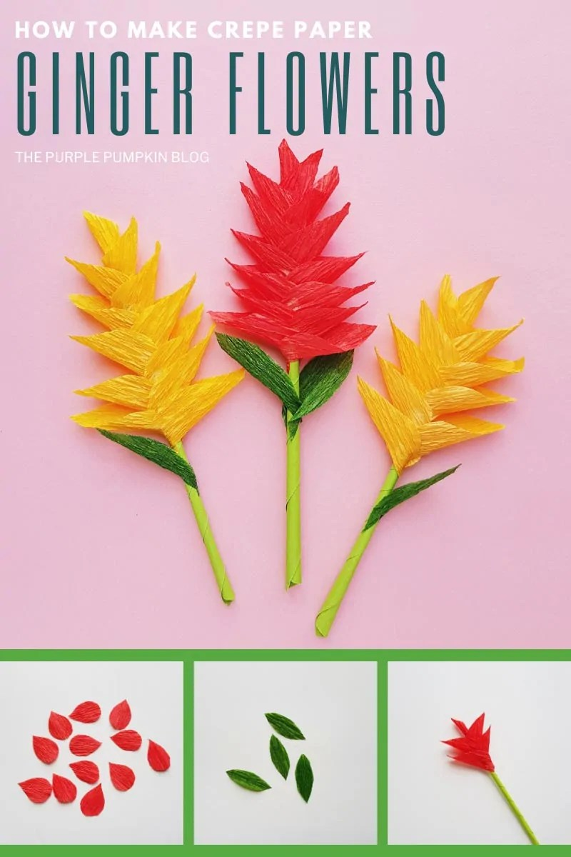 How To Make Crepe Paper Ginger Flowers - completed paper flowers, with three step-by-step images showing the paper petals, leaves, and mid-construction of the flower.