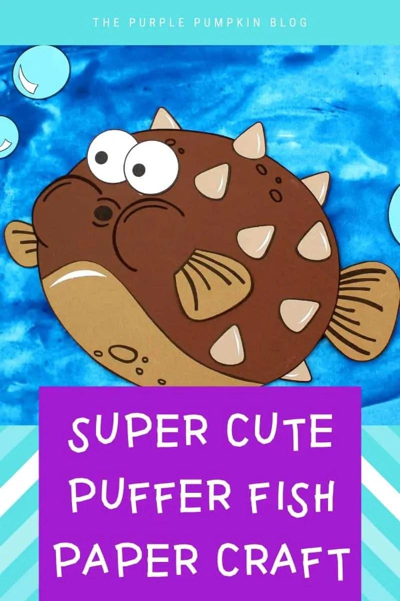 Super cute puffer fish paper craft