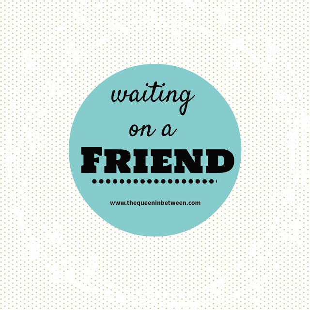 Waiting on a Friend - The Queen in Between