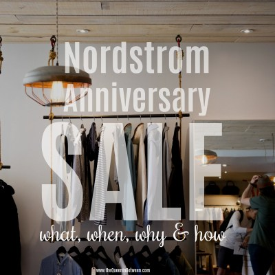 Nordstrom Anniversary Sale – What, When, Why & How!