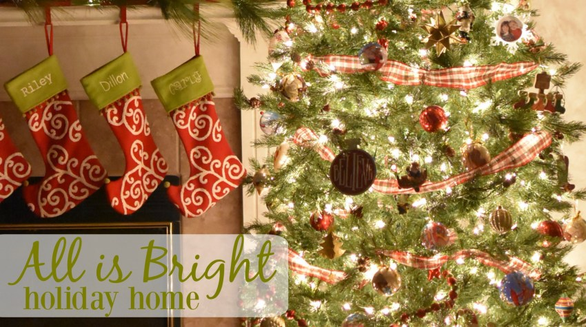 All is Bright – Holiday Home Tour