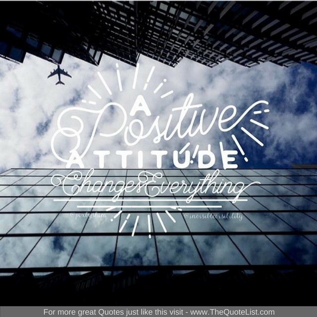 """A positive attitude changes everything"""