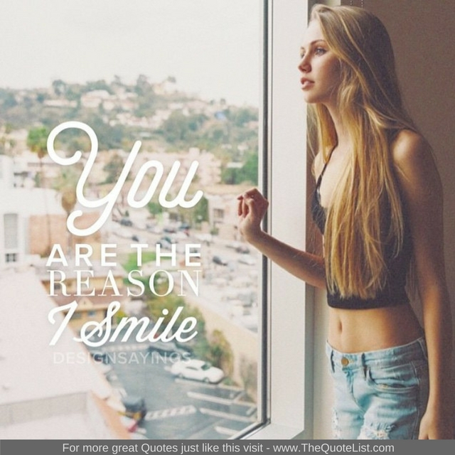 """""""You are the reason I smile"""""""