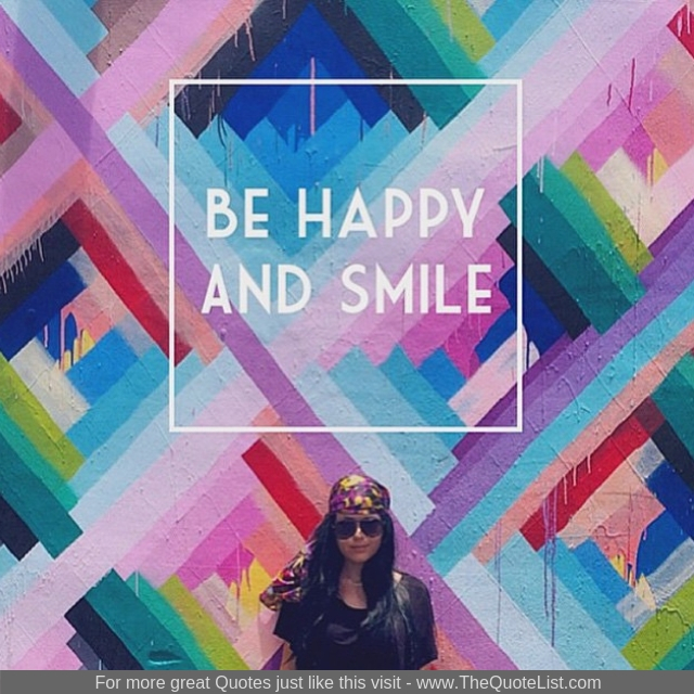 """""""Be happy and smile"""""""