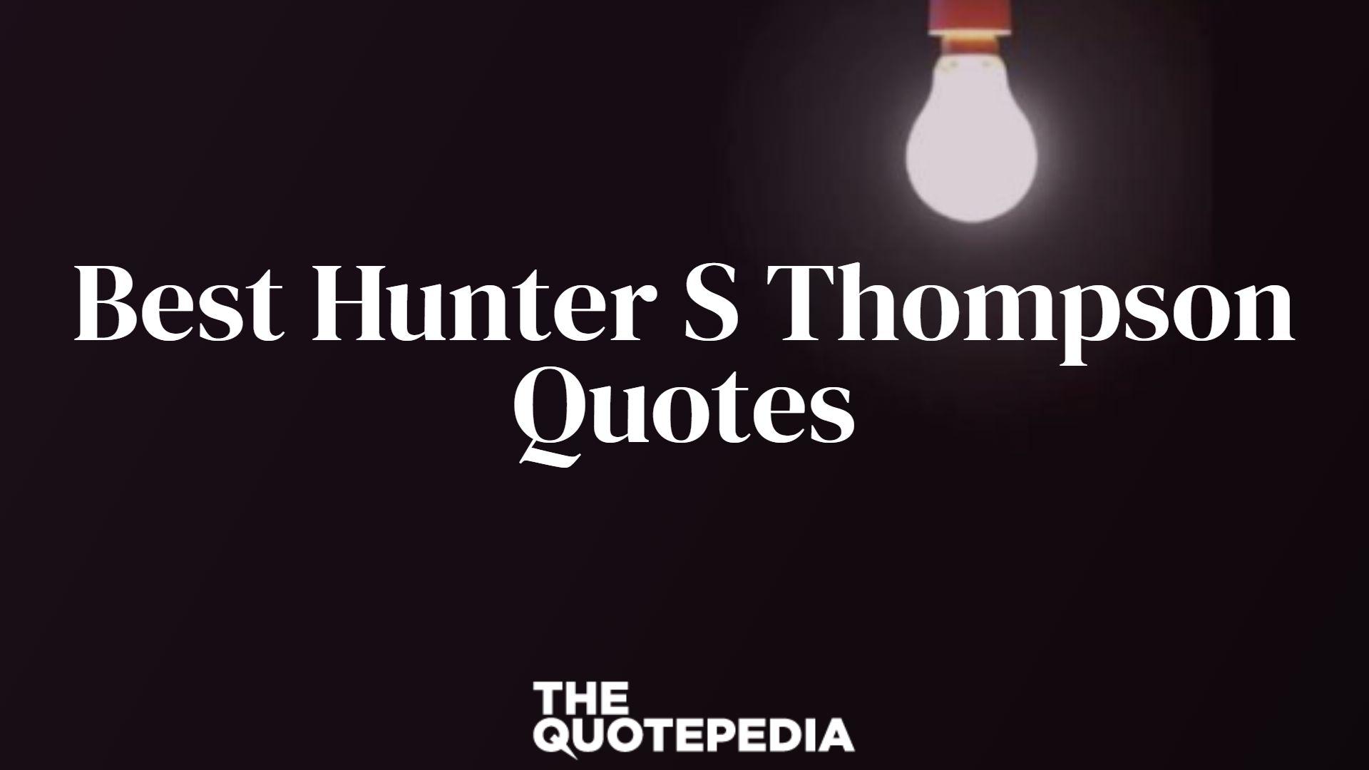 Best Hunter S Thompson