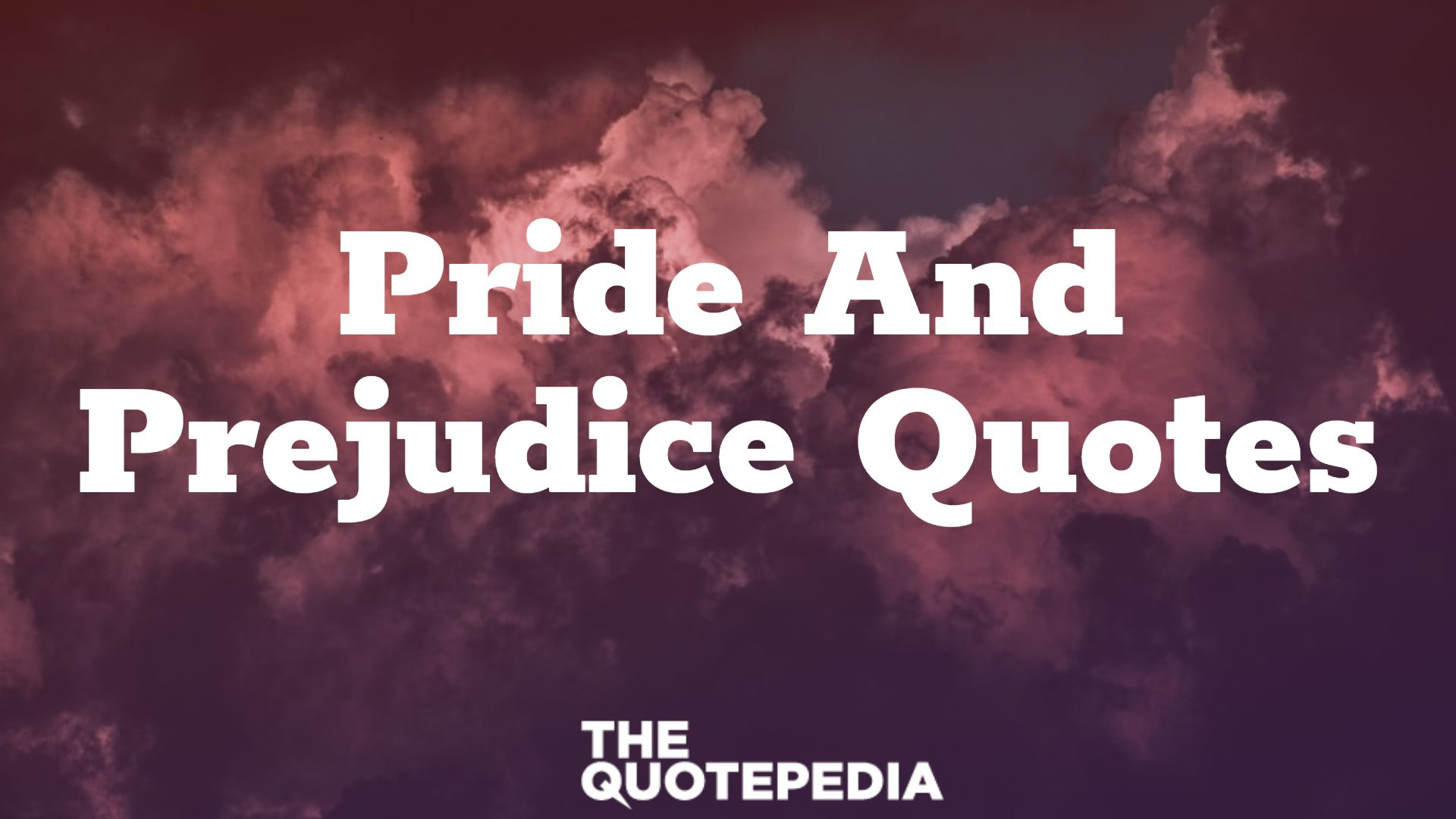 Pride And Prejudice Quotes