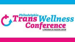 Philadelphia Trans Wellness Conference