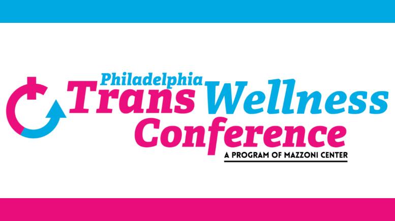 Philadelphia Trans Wellness Conference