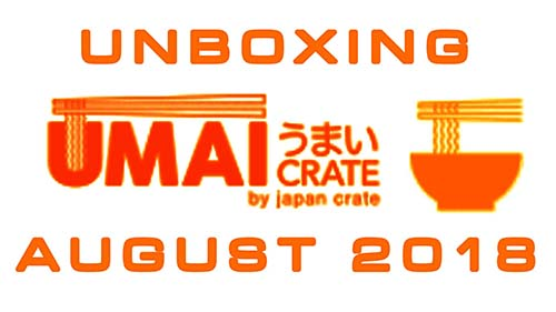 Umai Crate: Japanese Instant Ramen Box - August 2018 - Unboxing Time