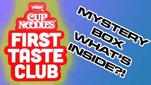 Nissin Cup Noodles First Taste Club - Unboxing Time