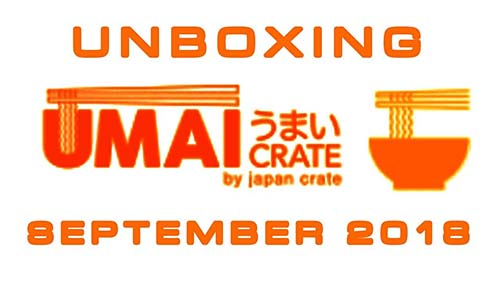 Umai Crate: Japanese Instant Ramen Box - September 2018 - Unboxing Time