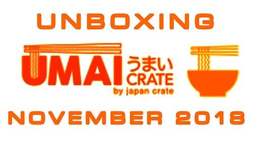 Umai Crate: Japanese Instant Ramen Box – November 2018 – Unboxing Time