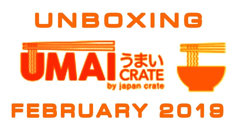 Umai Crate Japanese Instant Noodles February 2019 Unboxing Time With The Ramen Rater