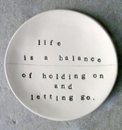 Life-is-a-balance-of-holding-on-and-letting-go-letting-go-quotes-images