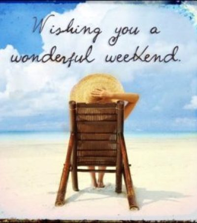 wishing you a great weekend quotes