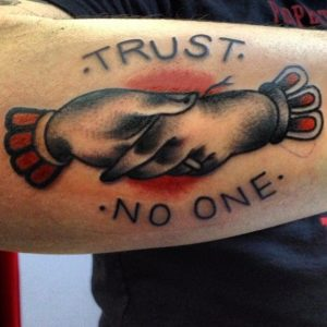 Trust no one quotes tattoo