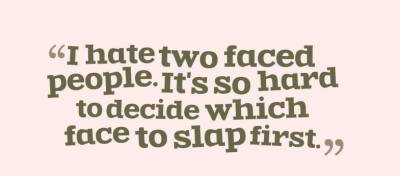 Funny Quotes on 2-Faced Fake Friends