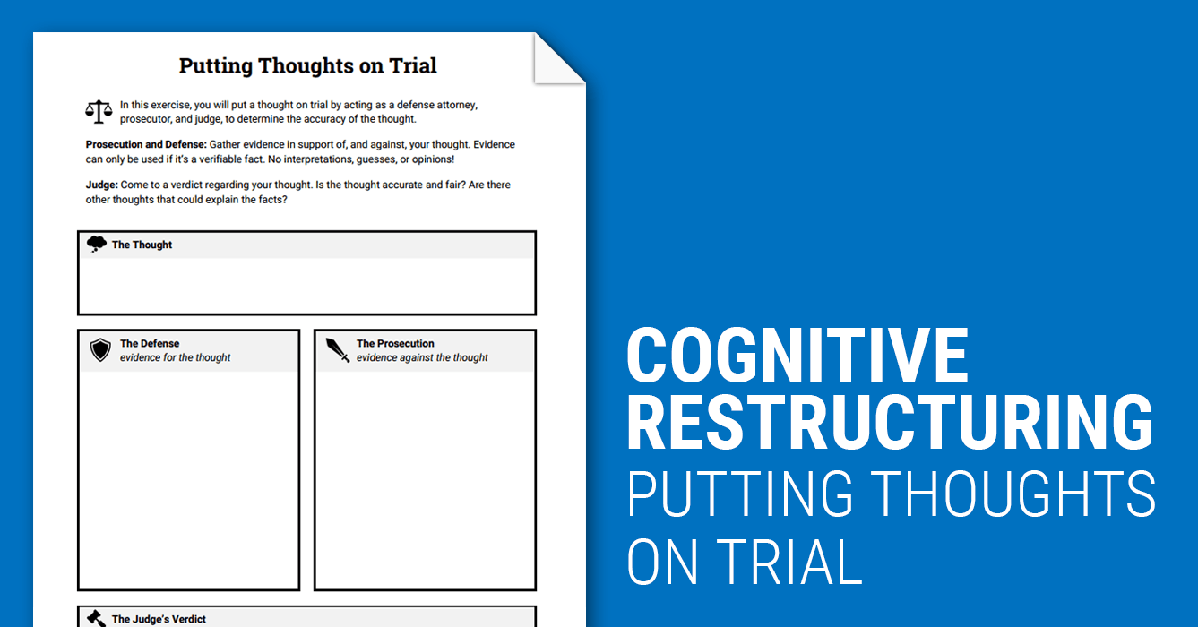 Cognitive Restructuring Thoughts On Trial Worksheet