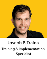 Meet Joseph P. Traina, Training & Implementation Specialist