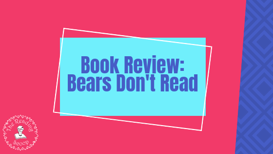 """Bears Don't Read"" by Emma Chichester Clark"