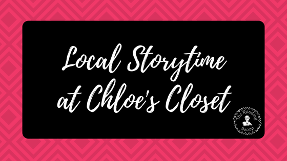 Local Storytime Chloe's Closet