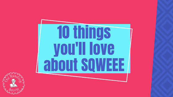 The Best Things about Sqweee