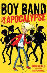 New Books 2019. Boy Band Apocalypse. Ages 9-12. www.thereadingscoop.com