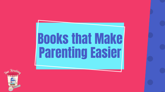 Books that Make Parenting Easier