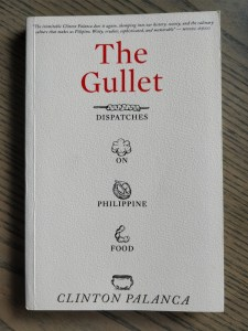 """""""The Gullet"""" by Clinton Palanca: A collection of essays about Filipino food, and his views on food and the food industry in general."""