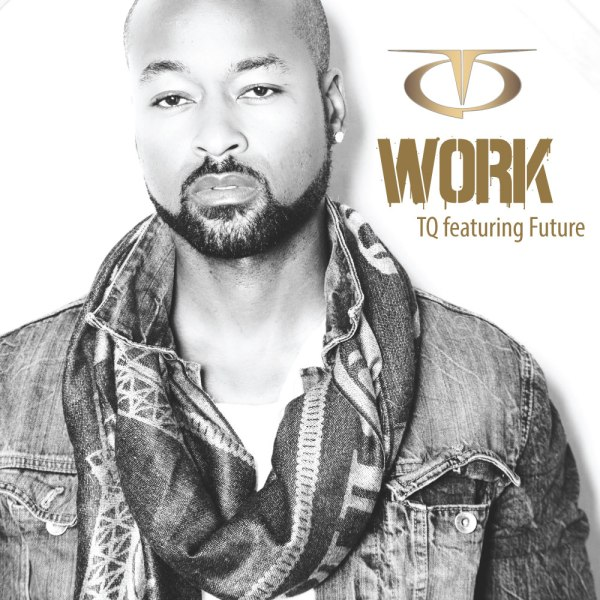 WORK Feat Future (Download) 1 | TheRealTQ.com