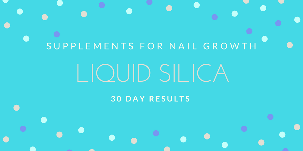 Liquid Silica for Nail Growth: 30 Day Results