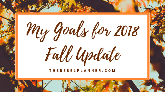 Goals for 2018: Fall Update