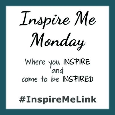 Inspire Me Mondays Link-Up #46