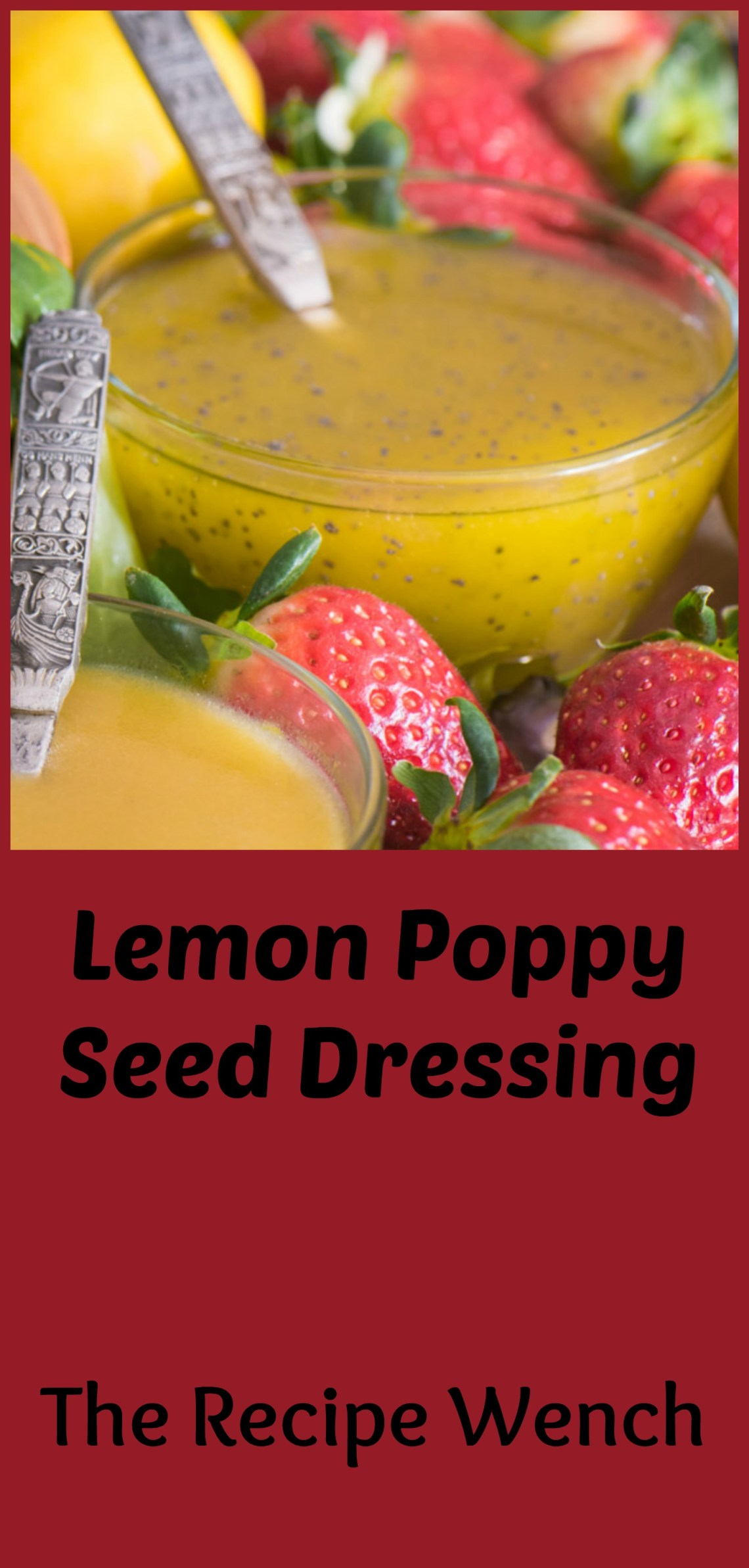 Fresh tangy-sweet lemon poppy seed dressing can be prepare in 5 minutes. Wow! | The Recipe Wench