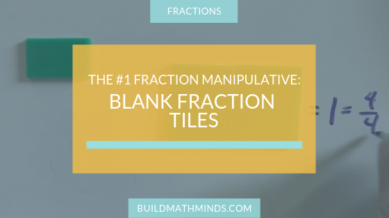 The #1 Manipulative For Teaching Fractions: Blank Fraction Tiles - The Recovering Traditionalist