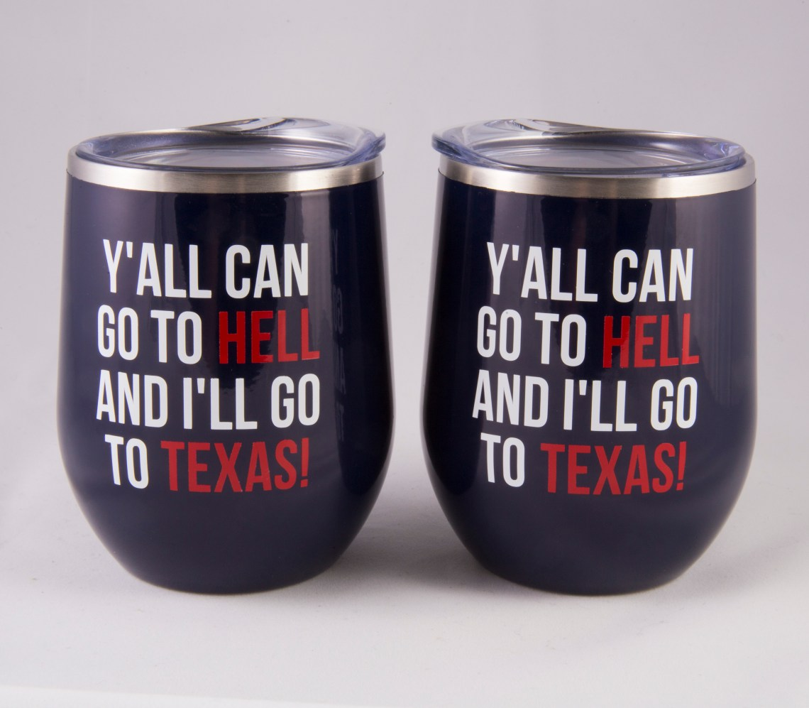 Y'all can go to Hell and I'll go to Texas