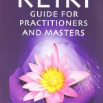 Ultimate Reiki Guide for Practitioners and Masters