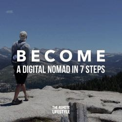 Become a Location Independent Digital Nomad in 7 Steps